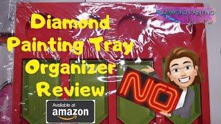 Umm, No!  Reviewing Diamond Painting Tray Organizer From Amazon