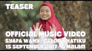 Gambar cover Teaser Official Music Video Syafa Wany - Gelora Hatiku