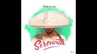 Serenata   Mike Bahía (Audio Oficial)