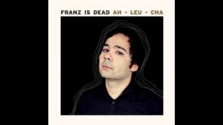 Franz Is Dead - Really Want You