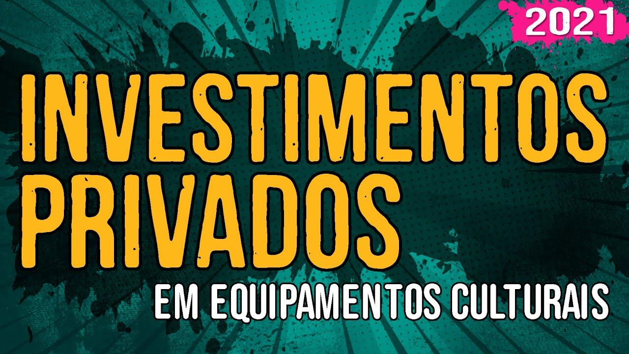 Investimentos Privados em Equipamentos Culturais