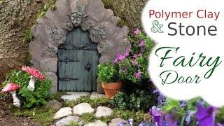 Stone, Wood, & Polymer Clay Fairy Door Tutorial For The Fairy Garden
