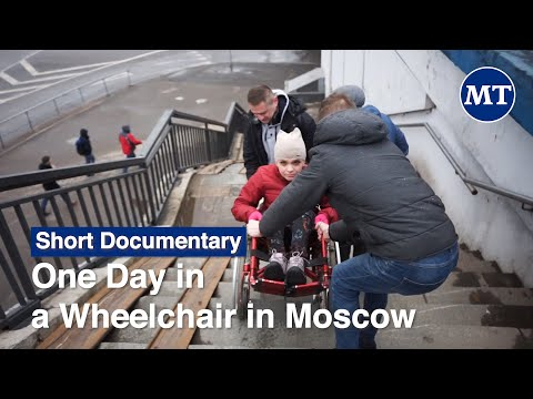 One Day on a Wheelchair in Moscow | The Moscow Times