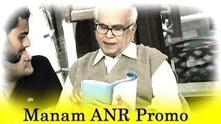 Manam Latest Promo - ANR lives on - Nagarjuna, Naga Chaitanya, Akhil