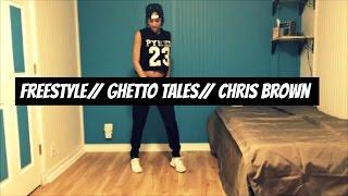 "[FREESTYLE] ""Ghetto Tales""//Chris Brown"
