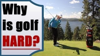Why Golf Is So Hard - And the SOLUTION!