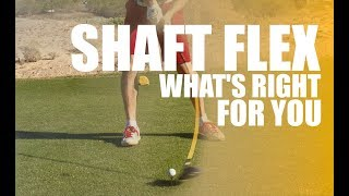 Shaft Flex: What's Right For Your Swing