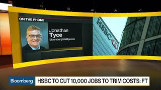 HSBC To Cut 10,000 Jobs To Trim Costs: FT
