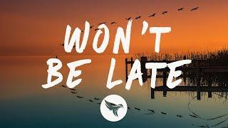Swae Lee   Won't Be Late (Lyrics) Feat. Drake