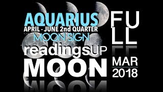 Aquarius Moon Sign 2nd Quarter 2018 Reading