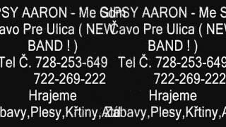 Gipsy Aaron - Me Som Čavo Pre Ulica