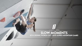 Slow Moments - 2015 GoPro Mountain Games - Bouldering World Cup by Louder Than Eleven