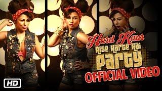 Aise Karte Hai Party – Hard Kaur