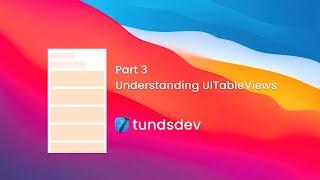 Part 3 - Understanding UITableViews