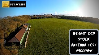 Iflight dc3 dji fpv stock antenna test @1000mw
