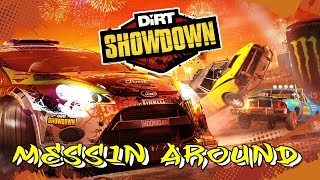Dirt showdown messin around