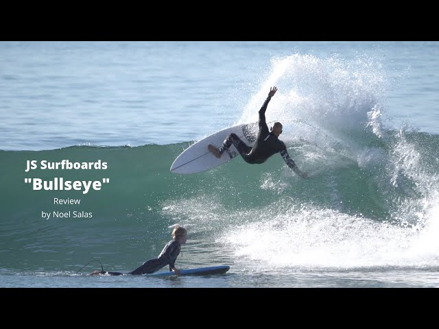 "JS ""Bullseye"" Surfboard Review by Noel Salas Ep. 96"