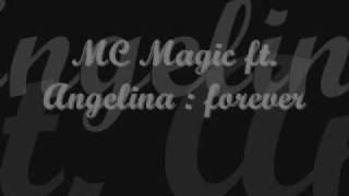 Mc Magic ft Angelina - forever