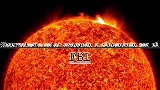 Evacúan y cierran observatorio solar