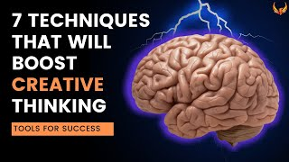 BOOST CREATIVITY: 7 Creative Thinking Techniques for Success