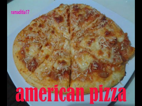 Video Resep Cara Membuat Adonan Pizza | American Pizza