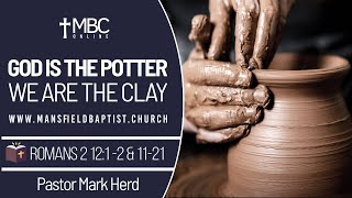 Romans 12 v 1-2,9-21 God is the potter we are the clay
