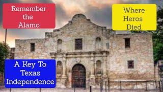The Alamo....A Pivotal Moment In the Texas Revolution