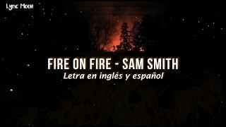 Sam Smith - Fire On Fire (Lyrics) (Letra en inglés y español)    #SamSmith