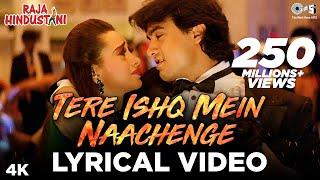 Tere Ishq Mein Naachenge Lyrical - Raja Hindustani | Kumar Sanu | Aamir Khan & Karisma Kapoor