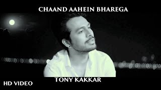 Chaand Aahein Bharega  Tony Kakkar