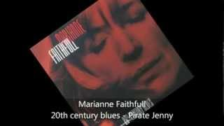 Marianne Faithfull - 20th century blues - Pirate Jenny
