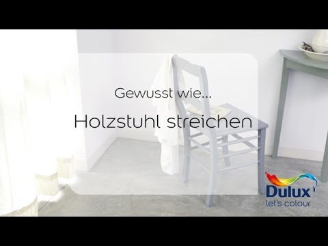 Gewusst wie… Anleitung Holzstuhl streichen – Dulux