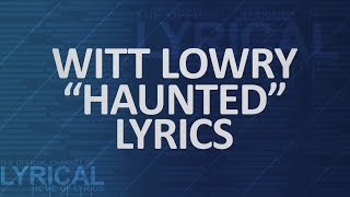 Witt Lowry   Haunted Lyrics