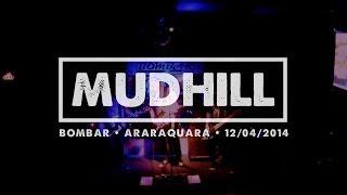 Mudhill Live @ Bombar • Araraquara (12/04/2014)