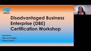 Disadvantaged Business Enterprise (DBE) Certification Webinar