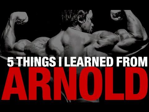 5 Things I Learned from Arnold Schwarzenegger…