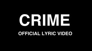 """Crime"" Official Lyric Video"