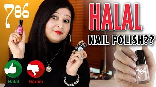 HALAL NAIL POLISH??  | 786 COSMETICS