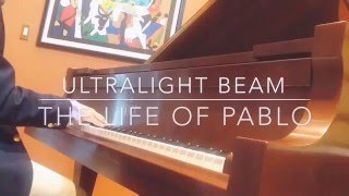Ultralight Beam (Piano Cover) Kanye West ft. Chance the Rapper