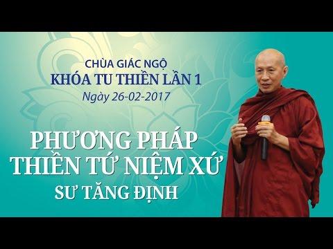 Khóa tu Thiền 1:  Phương pháp thiền Tứ Niệm Xứ - Sư Tăng Định