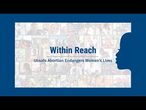 Within Reach: Unsafe Abortion Endangers Women's Lives Video thumbnail