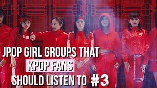 JPOP GIRL GROUPS THAT KPOP FANS SHOULD LISTEN TO #3