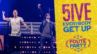 5ive - 'Everybody Get Up' // Foute Party 2016