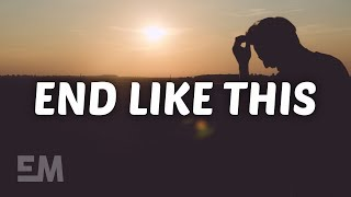 Rhys Lewis   End Like This (Lyrics)