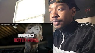 Fredo   Netflix & Chill (Official Video) (REACTION)