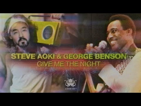 Give Me the Night <br>Feat. George Benson<br><font color='#ED1C24'>STEVE AOKI</font>