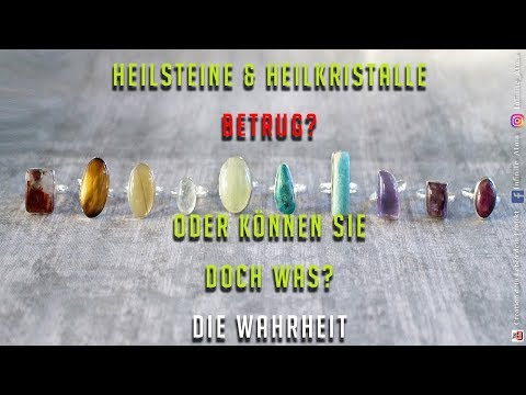 Heilsteine, Kristalle und die Wahrheit - Wirken sie oder nicht ?