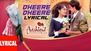 Dheere Dhheere Se Meri Zindagi Mein Aana Lyrical Video