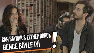 Can Bayrak & Zeynep Doruk– Bence Böyle İyi (B!P Akustik)