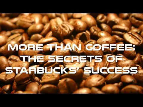 The Secrets of Starbucks' Success Documentary